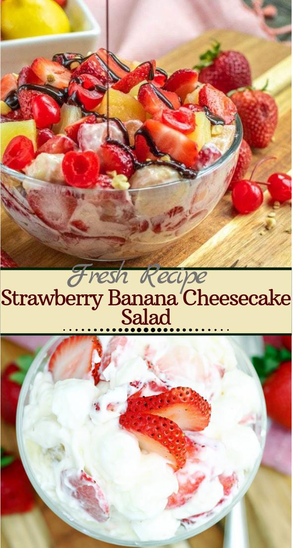 Strawberry Banana Cheesecake Salad #desserts #cakerecipe #chocolate #fingerfood #easy