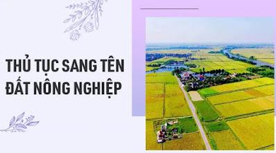 Lưu ý : Về các khoản lệ phí phải nộp trong thủ tục sang tên đất nông nghiệp ?