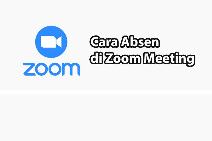 Cara Absen di Zoom Meeting