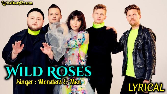 Wild Roses Lyrics  - Fever Dream | Monsters & Men | Lyrics Over A2z