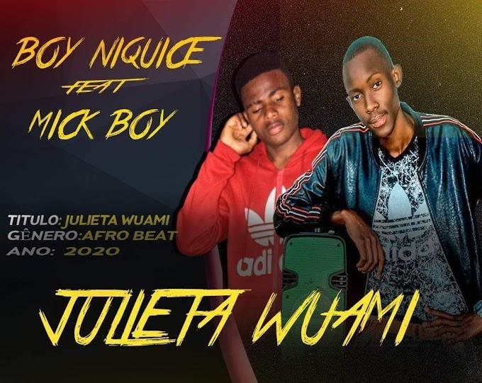 JONGOMUSIK: Mick Boy ft Boy Niquice- Julieta  Wami (2021)  DOWNLOAD MP3
