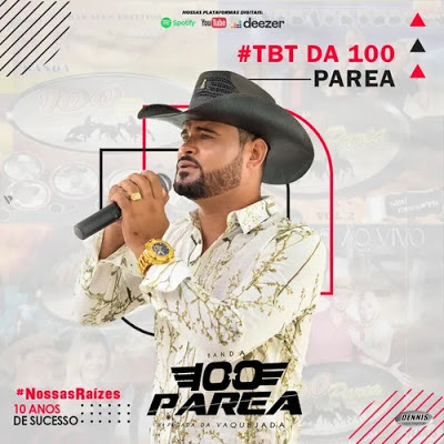 Banda 100 Parea - #Tbt da 100 Parea - 10 Anos de Sucesso