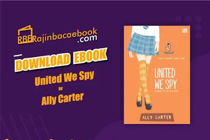 Download Novel United We Spy (Gallagher Girls #6) by Ally Carter Pdf