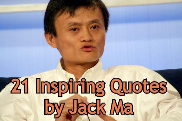 21 Inspiring Jack Ma Quotes