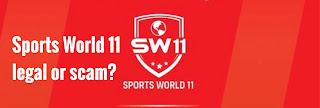 """Sports World 11 kya hai? sw11 legal or scam?  दोस्तों बहुत सारे लोगो को नही पता कि Sports World 11 क्या है और इसे कैसे खेले और जीते, दोस्तो आज के इस Post में हम आपको """"Sports World 11 fantasy cricket, Sports World 11 kya hai? Sports world11 plan kya hai? sw11 legal or scam? के बारे में बताने वाले है"""