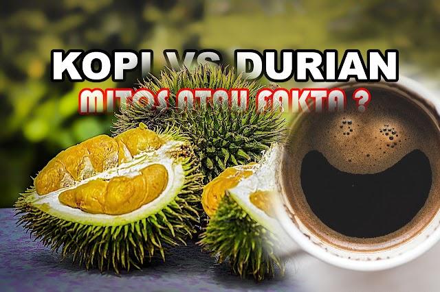 Minum Kopi Setelah Makan Durian Berbahaya ! Mitos atau Fakta ?