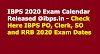 IBPS 2020 Exam Calendar Released @ibps.in - Check Here IBPS PO, Clerk, SO and RRB 2020 Exam Dates
