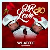 Music: Whatcee - Ur Love || Aruwaab9ja