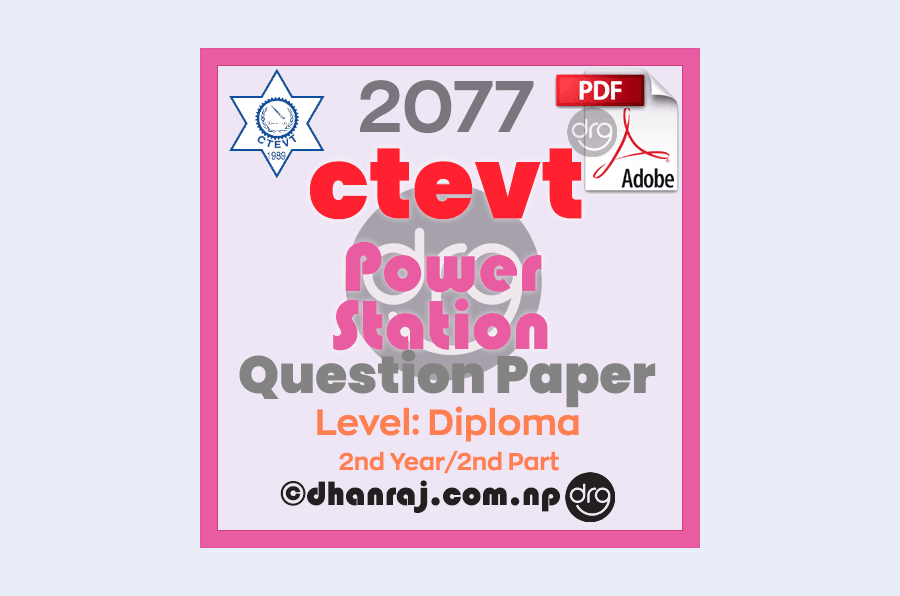 Power-Station-Question-Paper-2077-CTEVT-Diploma-2nd-Year-2nd-Part