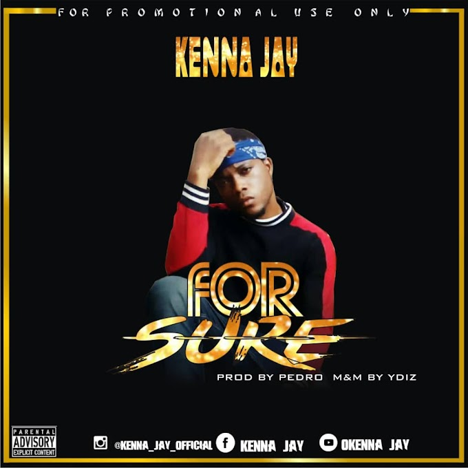 Kenna Jay - For Sure (Prod. Pedro)