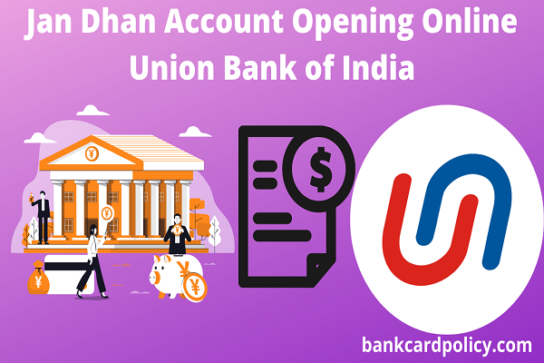 Jan Dhan Account Opening Online Union Bank of India
