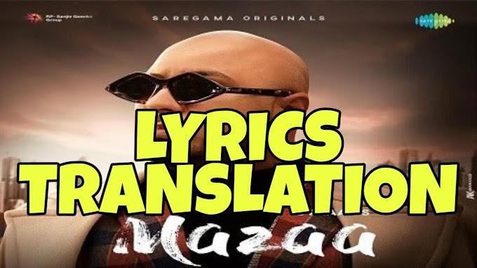 Mazaa Lyrics in English | With Translation | – B Praak
