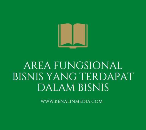 Area Fungsional Bisnis Yang Terdapat Dalam Bisnis