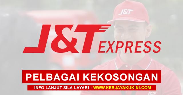 J&T Express (Malaysia) Sdn Bhd Buka Pengambilan Pelbagai Kekosongan Jawatan Terkini ~ Mohon Sekarang!