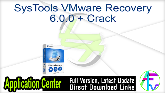 SysTools VMware Recovery 6.0.0 + Crack