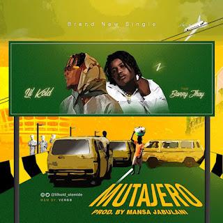 [Music] Lil Kold Ft. Barry Jhay – Mutajero