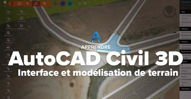 Apprendre AutoCAD Civil 3D - Interface et modélisation de terrain
