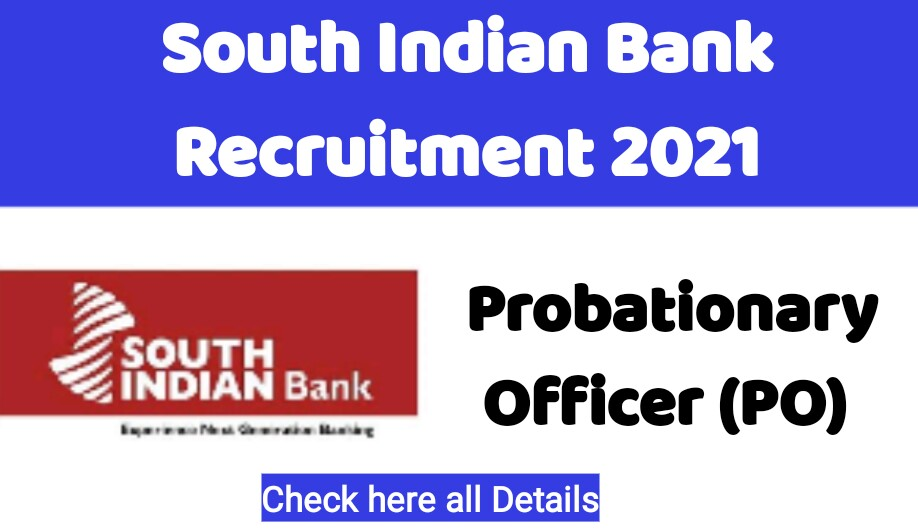 South Indian Bank Recruitment 2021 : Apply online for Probationary Officer (PO) Posts 2021