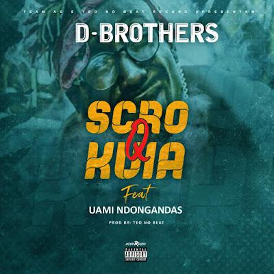 D-Brothers & Uami Ndongadas – Scró Q Kuia (Prod. Teo no Beat) Rap 2019 DOWNLOAD