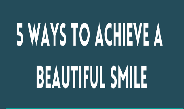 5 Ways to Achieve a Beautiful Smile #infographic