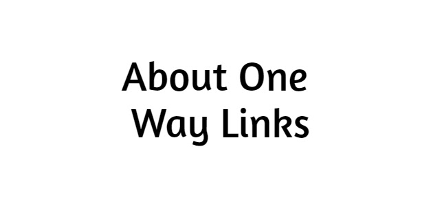 About One Way Links | How to get?