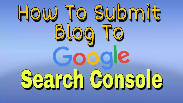Blog Ko Google Search Console Me Submit Kaise Kare ?  Full jankari 2019. -Tec India Sandeep.
