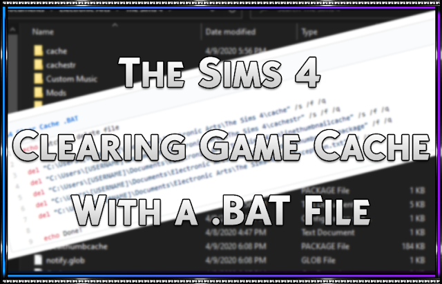 Clearing TS4 Cache Using a .BAT File
