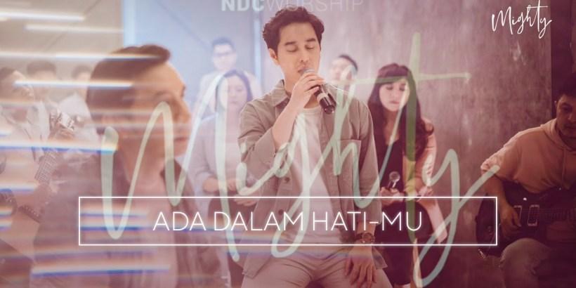 Lirik Lagu NDC Worship - Ada Dalam HatiMu