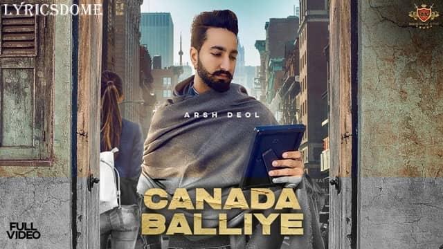Canada balliye Lyrics - Arsh Deol
