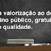 Pela valorização ao do ensino público, gratuito e de qualidade