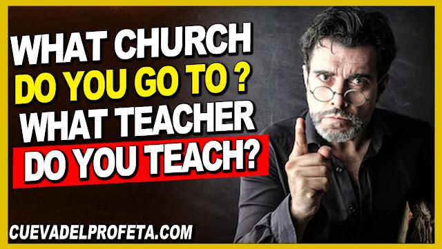 What church do you go to and what teacher do you teach - William Marrion Branham