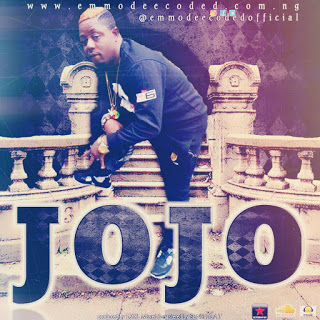 Emmodee – JoJo [New Song]  -  www.mp3made.com.ng