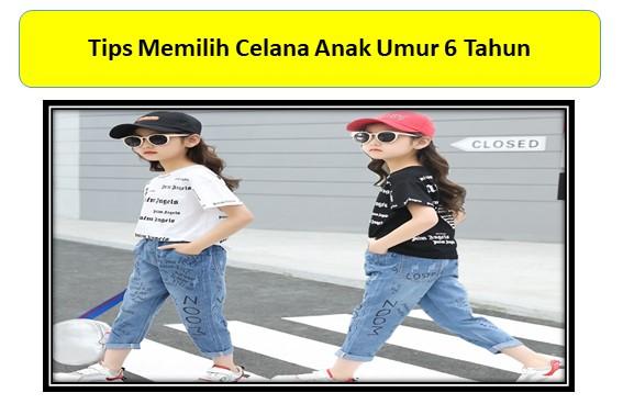 Tips Memilih Celana Anak Umur 6 Tahun