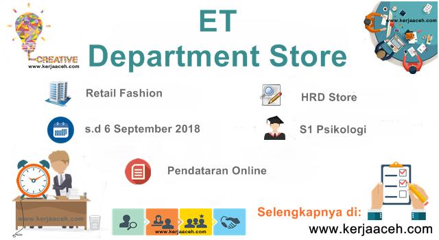 Lowongan Kerja Aceh Terbaru 2018 S1  gaji kisaran  3 Juta HRD Store di ET Store Banda Aceh