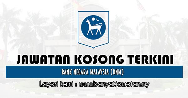 Jawatan Kosong 2020 di Bank Negara Malaysia (BNM)