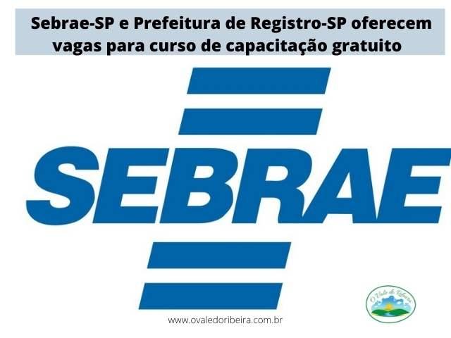 Sebrae-SP e Prefeitura de Registro-SP oferecem vagas para curso de capacitação gratuito
