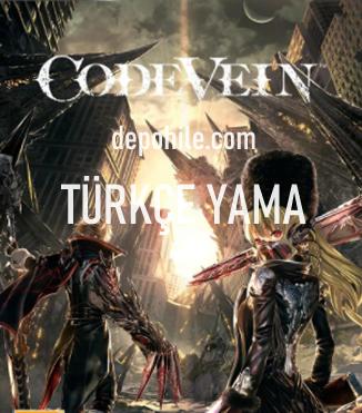 Code Vein PC %100 Türkçe Yama İndir, Kurulum 2021