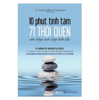 10 Phút Tĩnh Tâm - 71 Thói Quen Cân Bằng Cuộc Sống Hiện Đại ebook PDF EPUB AWZ3 PRC MOBI