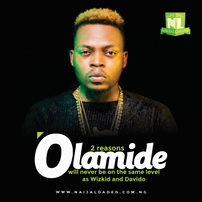 2 Reasons Olamide Will Never Be On The Same Level As Wizkid