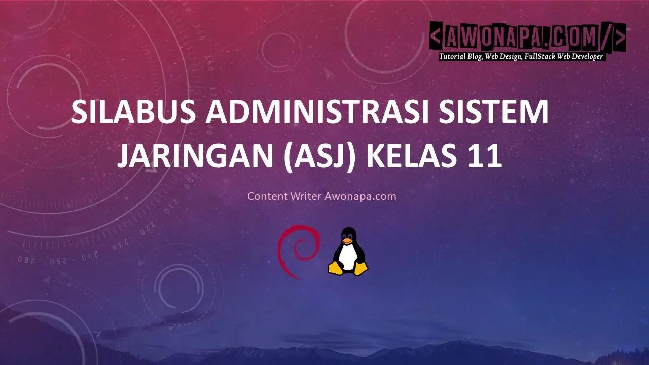 Silabus Administrasi Sistem Jaringan (ASJ) Kelas 11