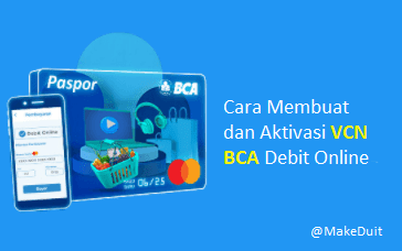Cara Membuat dan Aktivasi VCN BCA Debit Online