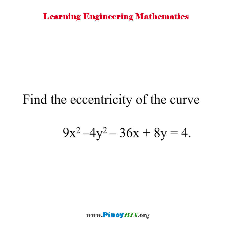 Find the eccentricity of the curve 9x^2 – 4y^2 – 36x + 8y = 4.