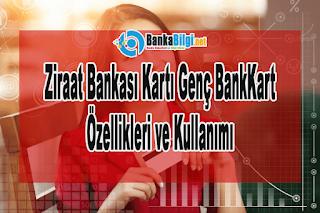 Ziraat Bankası Kartı Genç BankKart Özellikleri