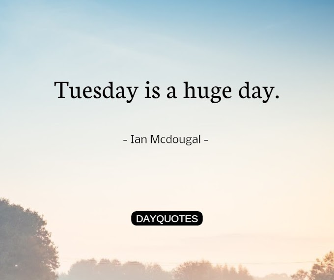 47 Best Tuesday Morning Quotes And Images