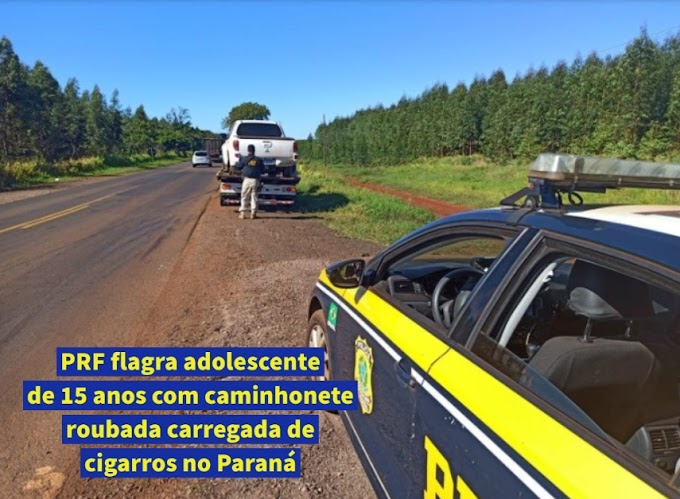 PRF flagra adolescente de 15 anos com caminhonete roubada carregada de cigarros no Paraná