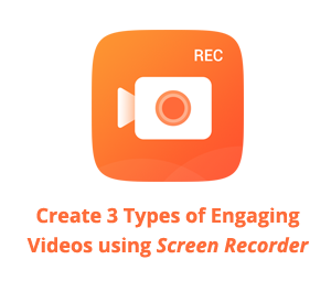 How to Create 3 types of Engaging Videos using Screen Recording