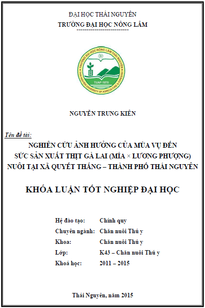 Nghiên cứu ảnh hưởng của mùa vụ đến sức sản xuất thịt gà lai (Mía × Lương Phượng) nuôi tại xã Quyết Thắng thành Phố Thái Nguyên
