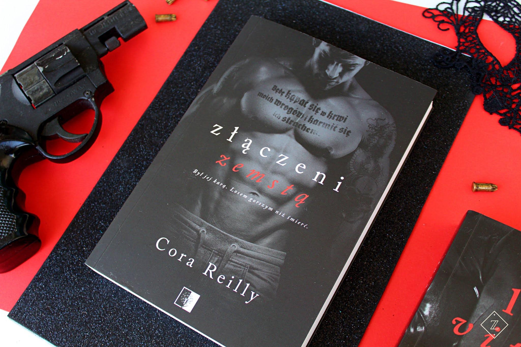 """Cora Reilly """"Złączeni zemstą"""" - recenzja książki"""
