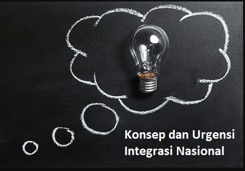Urgensi Integrasi Nasional Sebagai Salah Satu Parameter Persatuan
