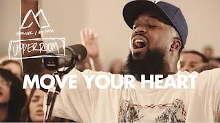 LYRICS: Maverick City - Move Your Heart Ft. UPPERROOM